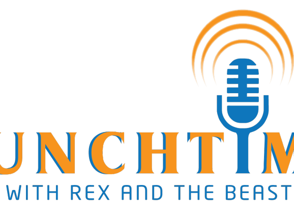 Lunchtime with Rex and the Beast – A New Podcast